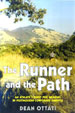 THE RUNNER AND THE PATH, by Dean Ottati -- click here to read more or buy it at Amazon