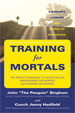 "Click here to buy ""Training for Mortals"" at Amazon.com"